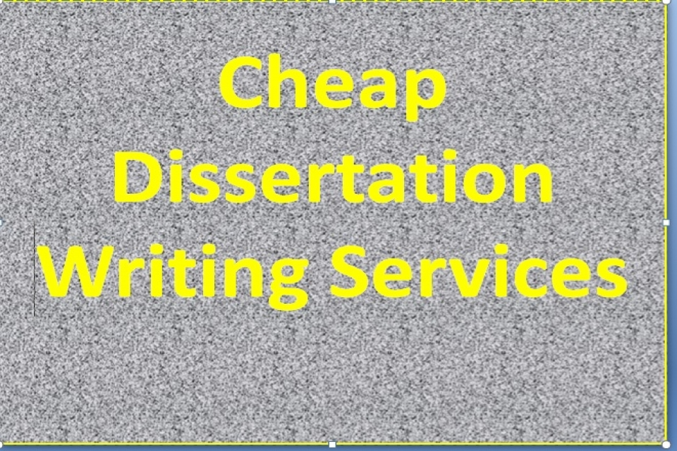 Cheapest dissertation writers